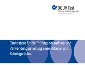 Neuer Prüfgrundsatz der Prüf- und Zertifizierungsstelle Bau: Aufbau- und Verwendungsanleitung eines Arbeits- und Schutzgerüstes
