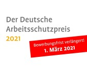 Der Deutsche Arbeitsschutzpreis 2021: Verlängerung der Einreichungsfrist